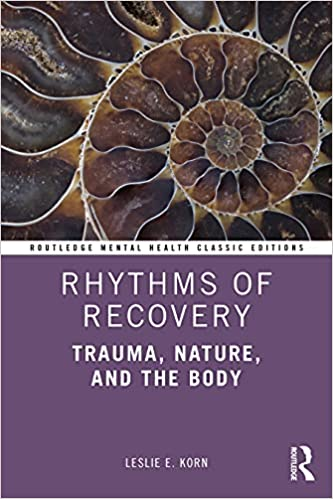 Rhythms of Recovery: Trauma, Nature, and the Body (Routledge Mental Health Classic Editions)-Original PDF
