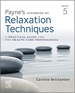 Payne's Handbook of Relaxation Techniques: A Practical Guide for the Health Care Professional 5th Edition-True PDF