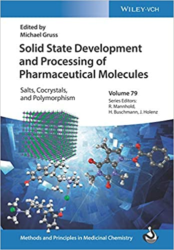 Solid State Development and Processing of Pharmaceutical Molecules: Salts, Cocrystals, and Polymorphism (Methods & Principles in Medicinal Chemistry)-Original PDF