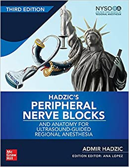 Hadzic's Peripheral Nerve Blocks and Anatomy for Ultrasound-Guided Regional Anesthesia, 3rd edition-Original PDF
