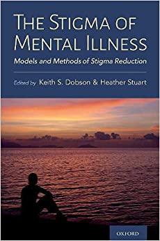 The Stigma of Mental Illness: Models and Methods of Stigma Reduction-Original PDF