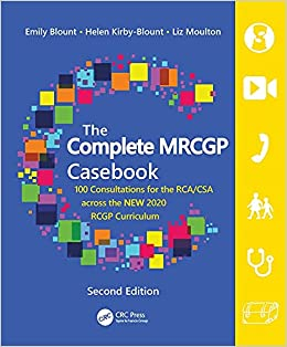 The Complete MRCGP Casebook: 100 Role plays for the RCA/CSA across the NEW 2020 RCGP Curriculum 2nd Edition-Original PDF