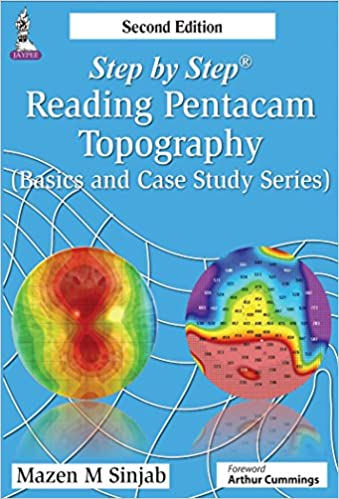 Step by Step Reading Pentacam Topography (Basics and Case Study Series) 2nd edition-Original PDF