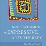 New Developments in Expressive Arts Therapy: The Play of Poiesis-Original PDF