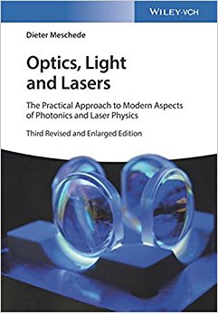 Optics, Light and Lasers: The Practical Approach to Modern Aspects of Photonics and Laser Physics  3rd edition-Original PDF