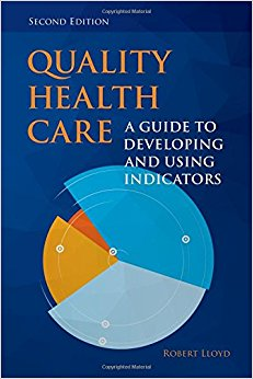 Quality Health Care: A Guide to Developing and Using Indicators 2nd edition-Original PDF