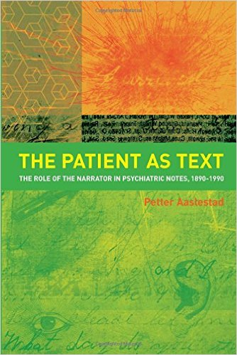 The Patient as Text: the Role of the Narrator in Psychiatric Notes, 1890-1990-Original PDF