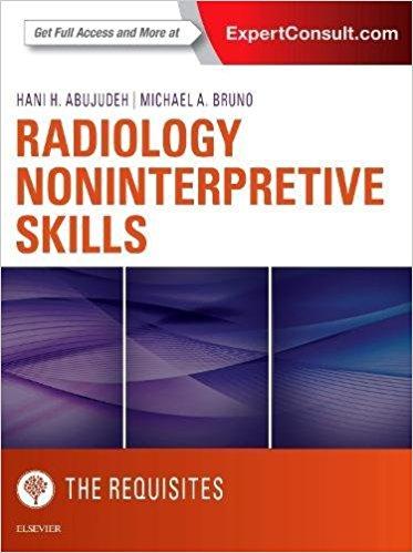 Radiology Noninterpretive Skills: The Requisites, 1e (Requisites in Radiology)-Original PDF