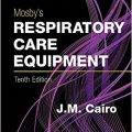 Mosby's Respiratory Care Equipment, 10e-Original PDF
