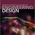 Visualization, Modeling, and Graphics for Engineering Design 2nd Edition-Original PDF