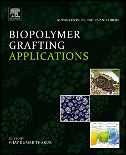 Biopolymer Grafting: Applications (Advances in Polymers and Fibers) -Original PDF