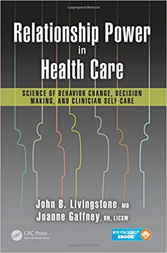 Relationship Power in Health Care: Science of Behavior Change, Decision Making, and Clinician Self-Care - Original PDF
