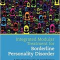 Integrated Modular Treatment for Borderline Personality Disorder: A Practical Guide to Combining Effective Treatment Methods-Original PDF