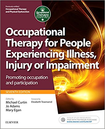 Occupational Therapy for People Experiencing Illness, Injury or Impairment[previously entitled Occupational Therapy and Physical Dysfunction]: ... 7e (Occupational Therapy Essentials)-Original PDF