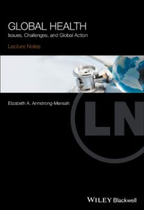 Lecture Notes Global Health: Issues, Challenges and Global Action 1st Edition – Original PDF