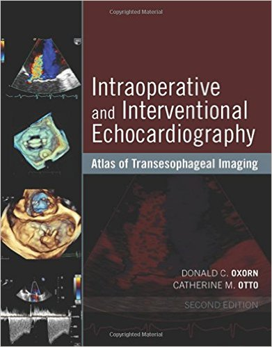 Intraoperative and Interventional Echocardiography: Atlas of Transesophageal Imaging, 2e - Original PDF+Videos
