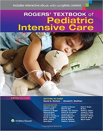 Rogers' Textbook of Pediatric Intensive Care Fifth Edition – EPUB
