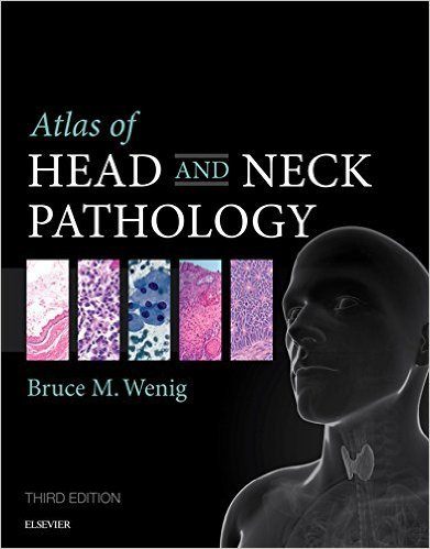 Atlas of Head and Neck Pathology, 3e