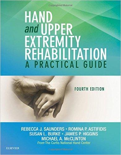 Hand and Upper Extremity Rehabilitation: A Practical Guide, 4e – Original PDF