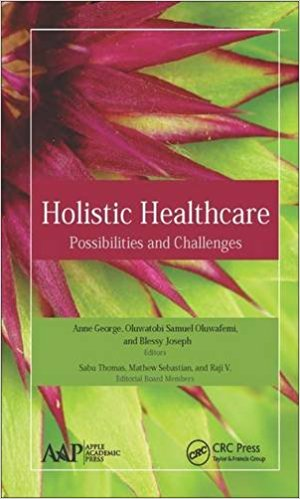Holistic Healthcare : Possibilities and Challenges 1st Edition– Original PDF