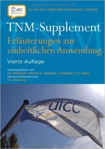 Tnm-Supplement: Erlauterungen Zur Einheitlichen Anwendung (German Edition)