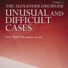 The Alexander Discipline, Vol 3: Unusual and Difficult Cases 1st Edition – Original PDF