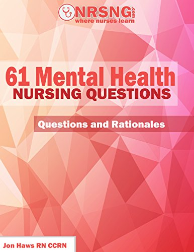 61 Mental Health Nursing Questions (Practice Questions and Rationales) - EPUB